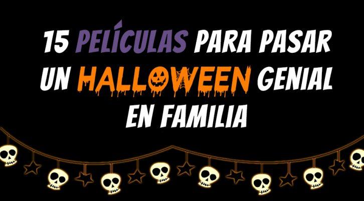15 Películas para pasar un Halloween genial en familia